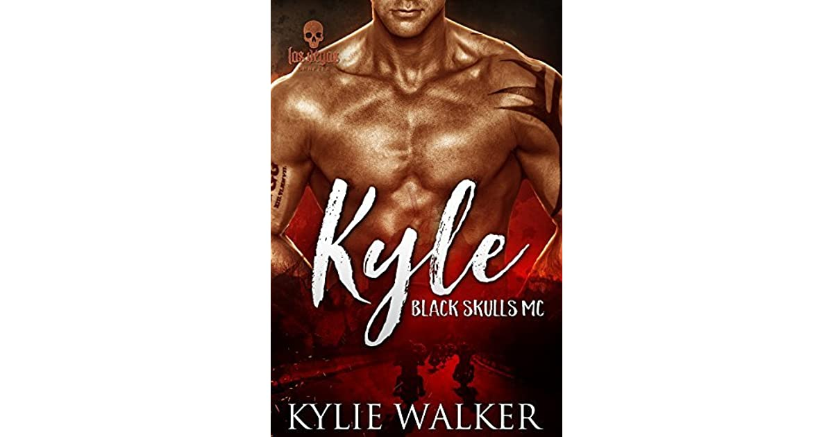 Kyle - Black Skulls MC by Kylie Walker