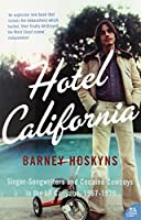 Hotel California: Singer-songwriters and Cocaine Cowboys in the L.A. Canyons 1967–1976: Singer-songwriters and Cocaine Cowboys in the L.A. Canyons 1967-1976