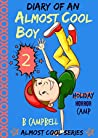Holiday (Horror) Camp (Diary of an Almost Cool Boy #2)