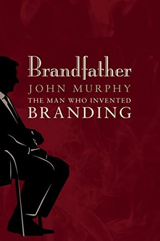 Brandfather: The Man Who Invented Branding
