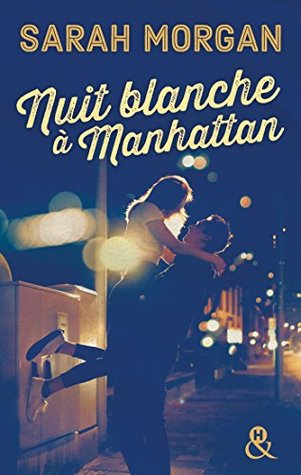 Nuit blanche à Manhattan by Sarah Morgan