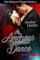 An Amorous Dance (The Rabourn Theater #2)