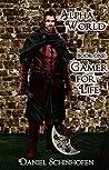 Gamer for Life by Daniel Schinhofen
