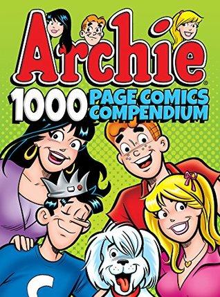 Archie Comics 1000 Page Comics Compendium (Archie 1000 Page Digests Book 15)
