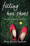 Filling Her Shoes: A Memoir of an Inherited Family
