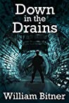 Down in the Drains: The Complete Novel