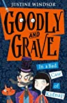 Goodly and Grave In a Bad Case of Kidnap (Goodly and Grave, #1)