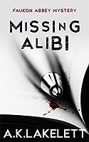 Missing Alibi (Faukon Abbey Mysteries Book 2)