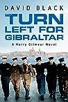 Turn Left for Gibraltar (Harry Gilmour, #3)