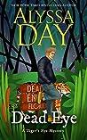 Dead Eye (Tiger's Eye Mystery, #1)