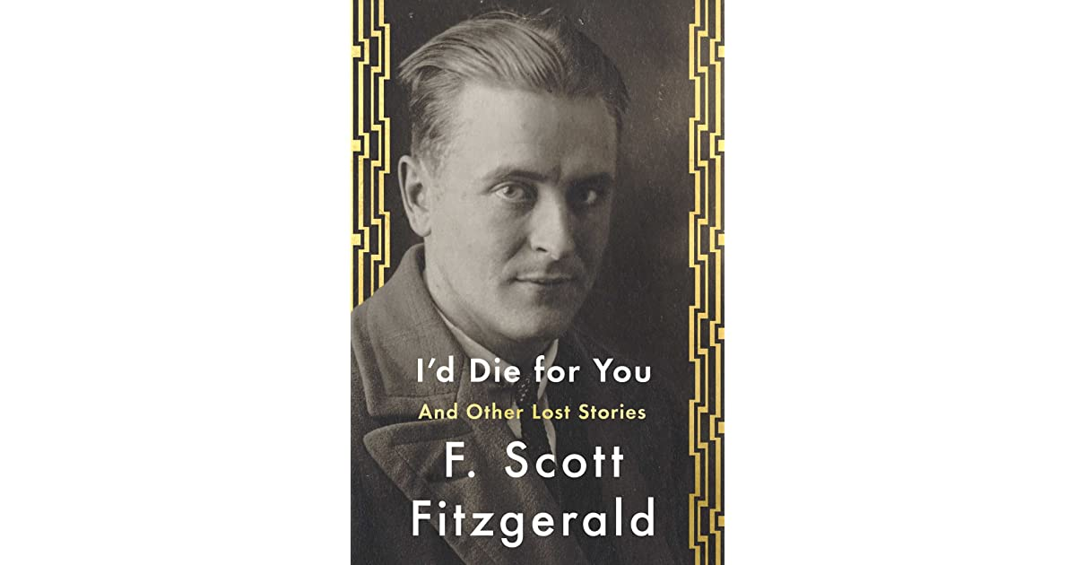 I d Die for You and Other Lost Stories by F Scott Fitzgerald