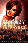 Beltway Betrayers by Taylor Marsh