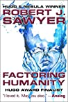 Factoring Humanity by Robert J. Sawyer