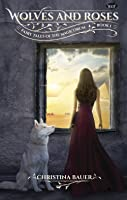 Wolves and Roses (Fairy Tales of the Magicorum, #1)