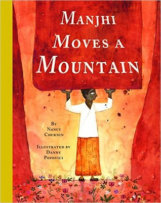 Manjhi Moves a Mountain by Nancy Churnin