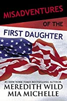 Misadventures of the First Daughter (Misadventures, #3)
