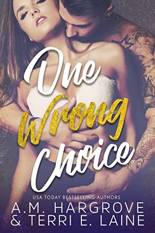 One Wrong Choice by A.M. Hargrove