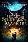 The Secret of Spellshadow Manor (Spellshadow Manor, #1)