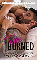 Twice Burned (Love is Messy Duet, #2)