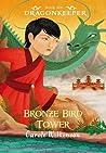 Bronze Bird Tower (Dragon Keeper, #6)