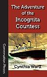 The Adventure of the Incognita Countess (Conversation Pieces Book 53)