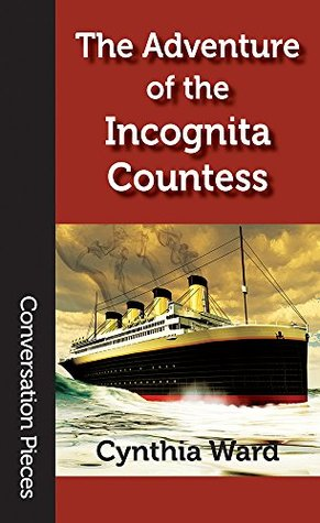 The Adventure of the Incognita Countess (Conversation Pieces Book 53)