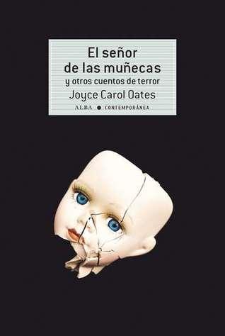 El señor de las muñecas y otros cuentos de terror by Joyce Carol Oates