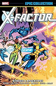X-Factor Epic Collection Vol. 1: Genesis & Apocalypse