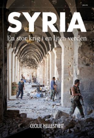 Syria : en stor krig i en liten verden