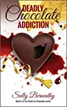 Deadly Chocolate Addiction (Death by Chocolate, #6)