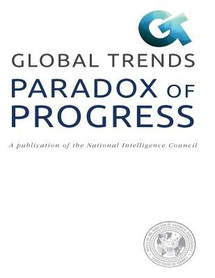 PARADOX OF PROGRESS A publication of the National Intelligence Council