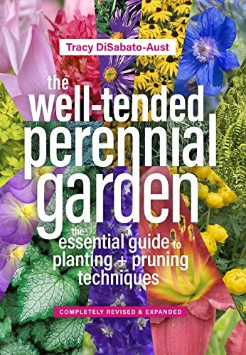 The Well-Tended Perennial Garden The Essential Guide to Planting and Pruning Techniques, Third Edition