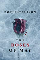 The Roses of May (The Collector #2)