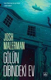 Gölün Dibindeki Ev by Josh Malerman