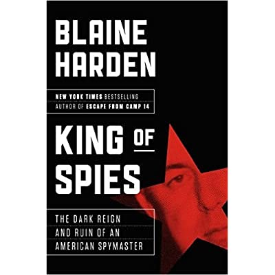 ad3b71a5009 King of Spies  The Dark Reign and Bizarre Ruin of America s Spymaster in  Korea by Blaine Harden