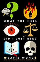What the Hell Did I Just Read (John Dies at the End, #3)