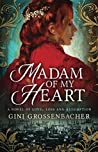 Madam of My Heart: A Novel of Love, Loss and Redemption (The American Madams Book 1)