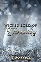Wicked Lord of Thessaly (Lords of Thessaly, #1)
