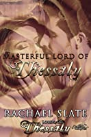 Masterful Lord of Thessaly (Lords of Thessaly, #3)