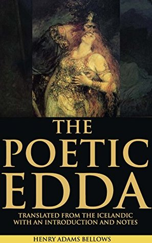 THE POETIC EDDA (Old Norse poems from the Icelandic mediaeval manuscript Codex Regius based on Norse mythology and Germanic heroic legends) - Annotated ICELANDIC ORIGIN