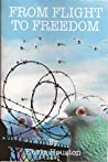 FROM FLIGHT TO FREEDOM