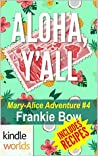 Aloha, Y'All (Miss Fortune; The Mary-Alice Files #4)