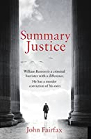 Summary Justice: 'An all-action court drama' Sunday Times (Benson and De Vere)