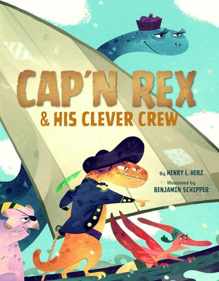 Cap'n Rex and His Clever Crew by Henry L. Herz