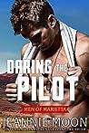 Daring the Pilot (Men of Marietta #3; Marietta, Montana, #1)