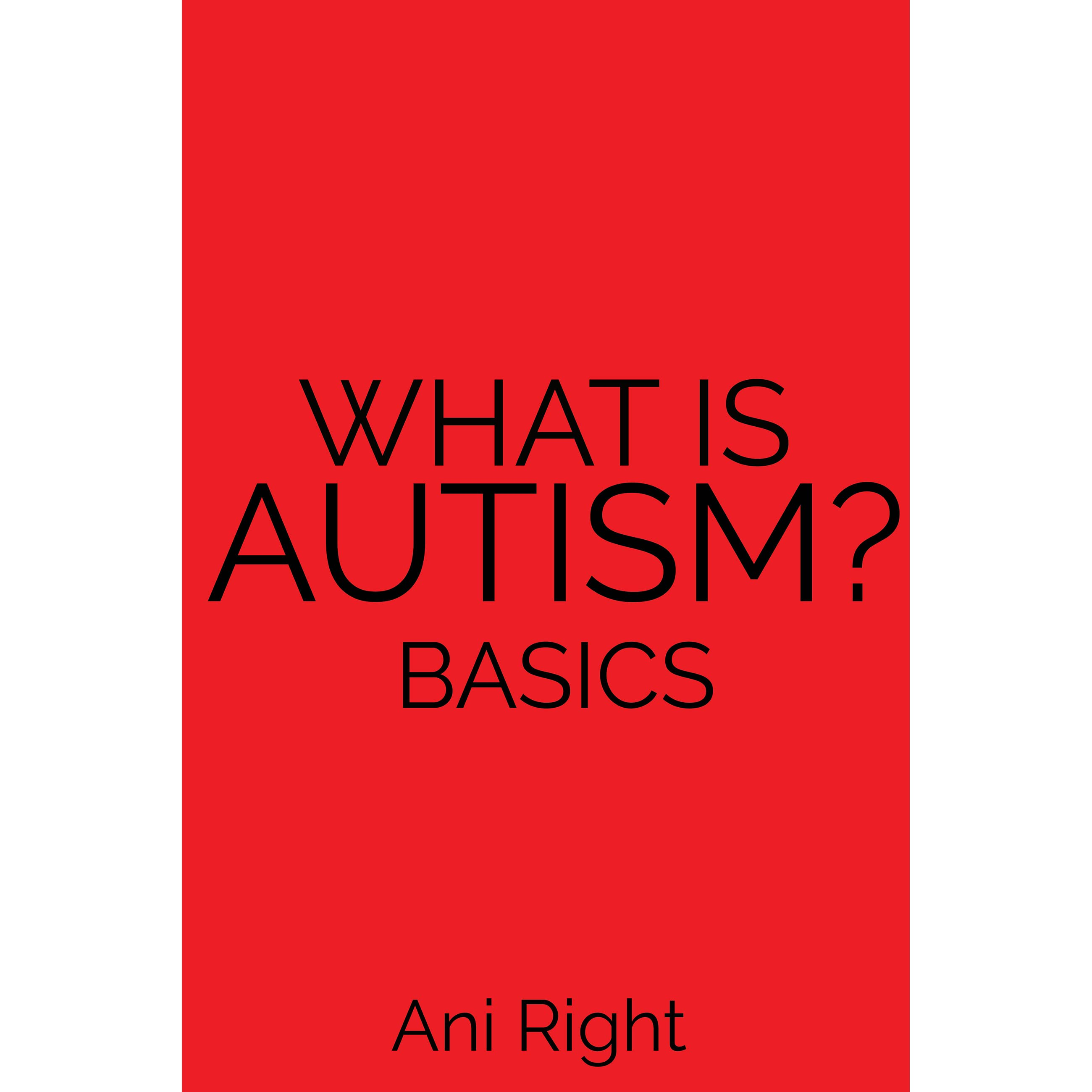 What Is Autism Basics by Ani Right