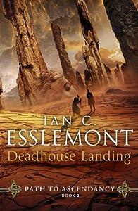 Deadhouse Landing (Path to Ascendancy, #2)