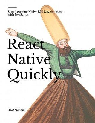 React Native Quickly by Azat Mardan