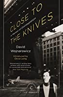 Close to the Knives: A Memoir of Disintegration (Canons Book 58)