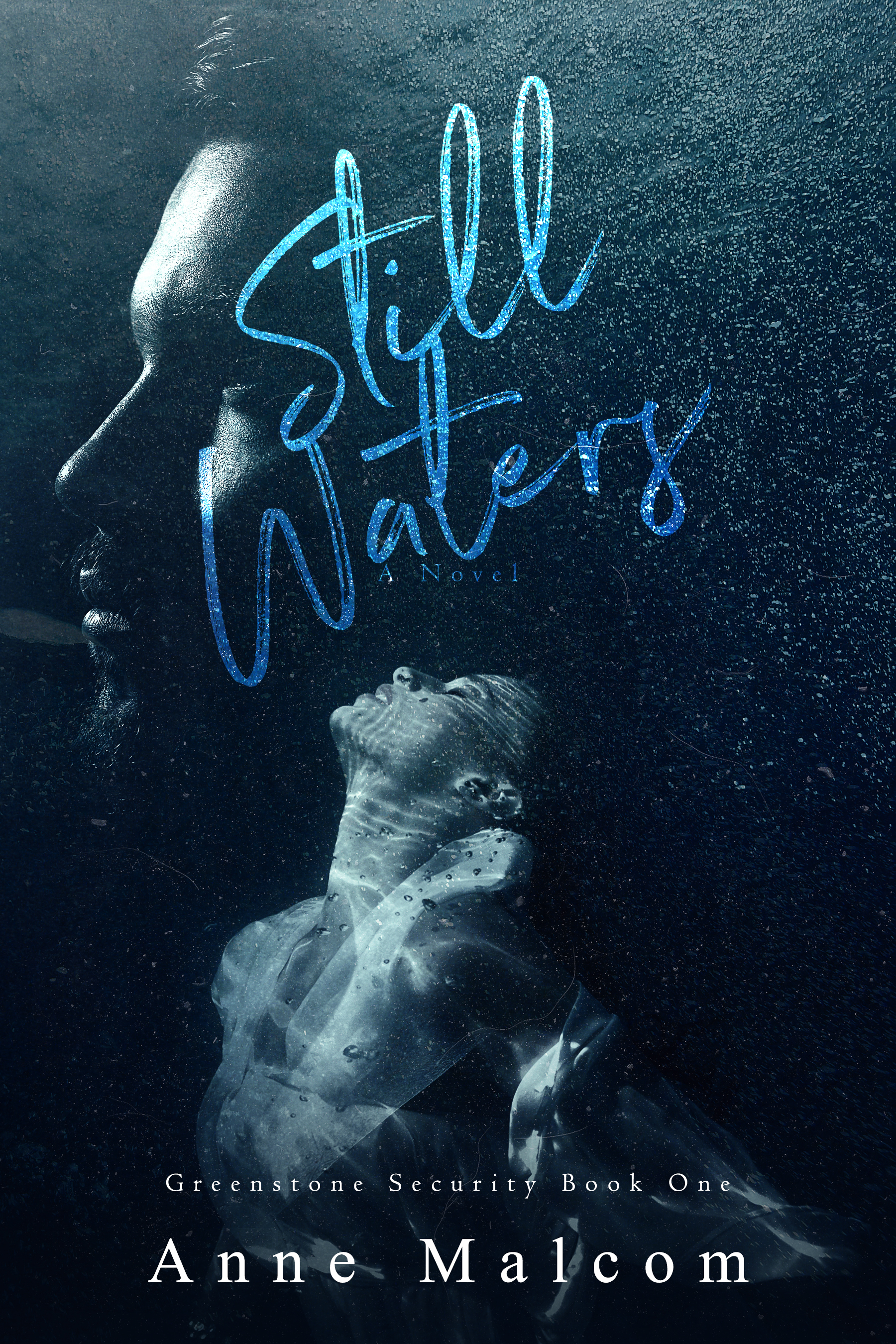 Still Waters (Greenstone Security Book 1) by Anne Malcom